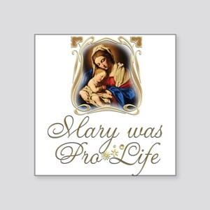 Mary was Pro-Life (vertical) Sticker