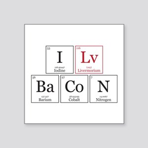 "I Lv BaCoN [I Love Bacon] Square Sticker 3"" x 3"""