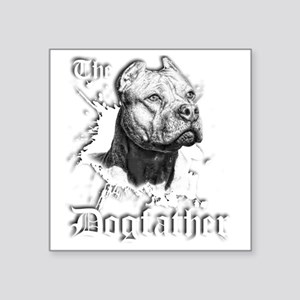 "The Pit Bull Dog Father Square Sticker 3"" x 3"""