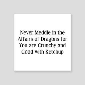 "Never Dragons Square Sticker 3"" x 3"""