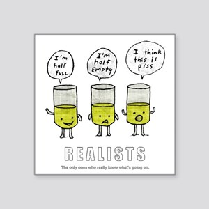 """Realist and the two idiots Square Sticker 3"""" x 3"""""""