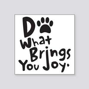 """Do What Brings You Joy Square Sticker 3"""" x 3"""""""