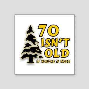 "70 isn't old Square Sticker 3"" x 3"""