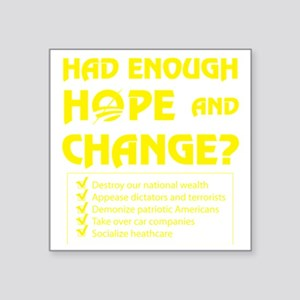"Had Enough Hope  Change? Square Sticker 3"" x 3"""