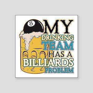 "Billiards Drinking Team Square Sticker 3"" x 3"""