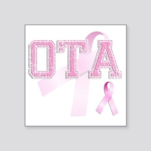 "OTA initials, Pink Ribbon, Square Sticker 3"" x 3"""