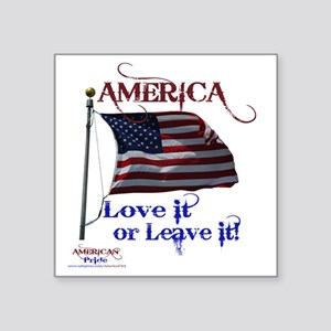 "America Love It or Leave it Square Sticker 3"" x 3"""