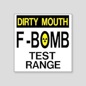 "F-Bomb Test Range Square Sticker 3"" x 3"""