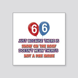 """66 year old designs Square Sticker 3"""" x 3"""""""