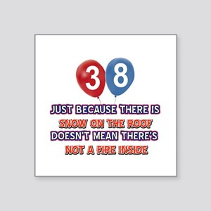 """38 year old designs Square Sticker 3"""" x 3"""""""