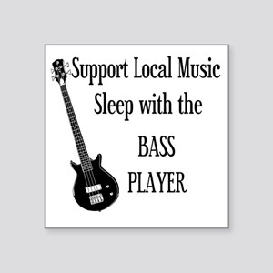 """sleep with the bass player  Square Sticker 3"""" x 3"""""""