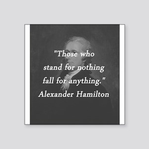"""Hamilton - Stand for Nothing Square Sticker 3"""" x 3"""