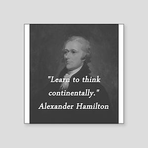 "Hamilton - Learn to Think Square Sticker 3"" x 3"""
