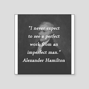 """Hamilton - Perfect Work Square Sticker 3"""" x 3"""""""