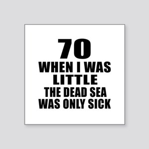 "70 When I Was Little Birthd Square Sticker 3"" x 3"""