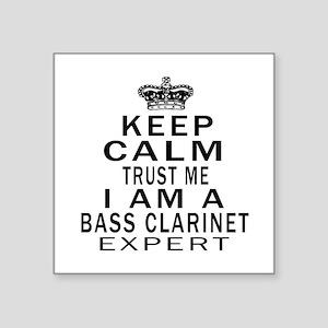 "I Am Bass Clarinet Expert Square Sticker 3"" x 3"""