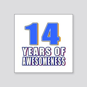"14 Years Of Awesomeness Square Sticker 3"" x 3"""