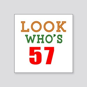 """Look Who's 57 Square Sticker 3"""" x 3"""""""