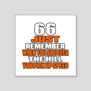 """66 Just Remember Birthday D Square Sticker 3"""" x 3"""""""