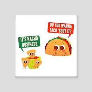 "Nacho Business Pun Square Sticker 3"" x 3"""