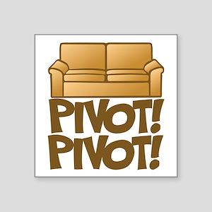 """Pivot! Pivot! [Friends] Square Sticker 3"""" x 3"""""""