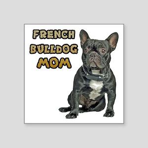"French Bulldog Mom Square Sticker 3"" x 3"""