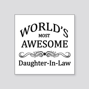 World's Most Awesome Daughter-in-Law Square Sticke