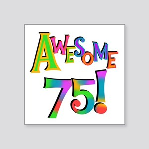 """Awesome 75 Birthday Square Sticker 3"""" x 3"""""""