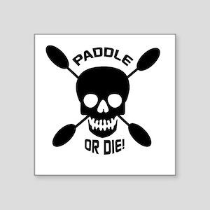 Paddle or Die! Sticker