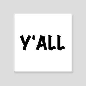 """Y'All Square Sticker 3"""" x 3"""""""