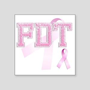 """FDT initials, Pink Ribbon, Square Sticker 3"""" x 3"""""""