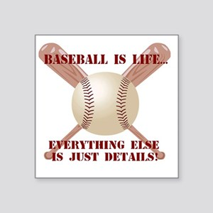 "Baseball is Life... Square Sticker 3"" x 3"""