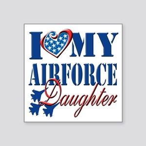 "I Love My Airforce Daughter Square Sticker 3"" x 3"""