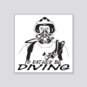 """I'd Rather be Diving Square Sticker 3"""" x 3"""""""