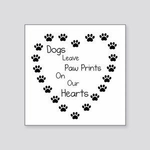 """Dogs Leave Paw Prints 10 x  Square Sticker 3"""" x 3"""""""