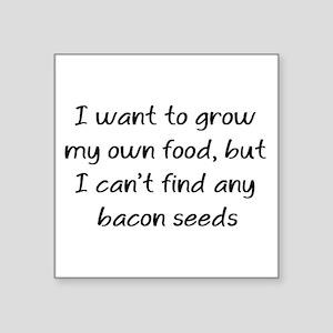 "grow bacon Square Sticker 3"" x 3"""