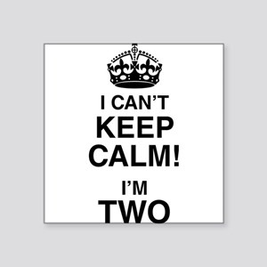 I Can't Keep Calm I'm Two Sticker