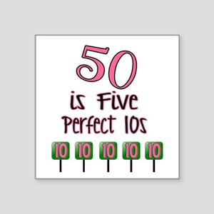 """50 is Five Perfect TENS Square Sticker 3"""" x 3"""""""