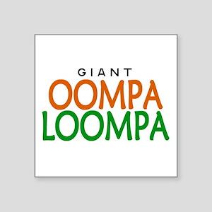 "'Oompa Loompa' Square Sticker 3"" x 3"""
