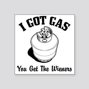 "I got Gas Square Sticker 3"" x 3"""