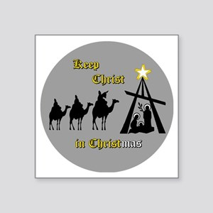 "Keep Christ in Christ-mas Square Sticker 3"" x 3"""