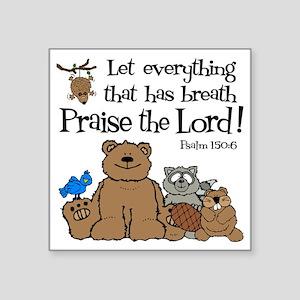"psalm 150 6 critters1 Square Sticker 3"" x 3"""