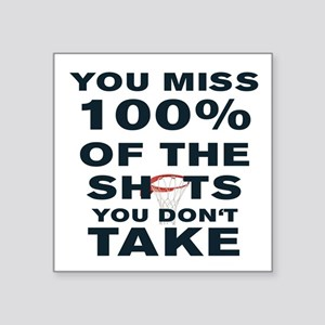 """YOU MISS 100% OF THE SHOTS  Square Sticker 3"""" x 3"""""""
