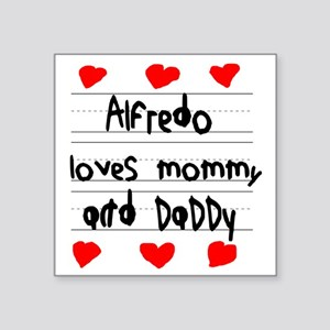 "Alfredo Loves Mommy and Dad Square Sticker 3"" x 3"""