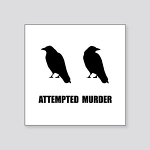 """Attempted Murder Of Crows Square Sticker 3"""" x 3"""""""