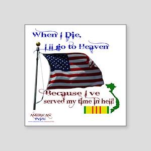 """When I Die... Vietnam Square Sticker 3"""" x 3"""""""
