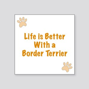 "Life is better with a Borde Square Sticker 3"" x 3"""