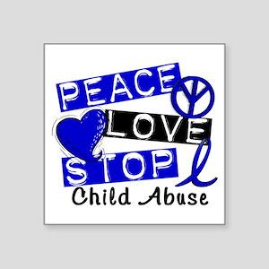 "Peace Love Stop Child Abuse Square Sticker 3"" x 3"""