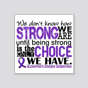 """Alzheimer's HowStrongWeAre Square Sticker 3"""" x 3"""""""