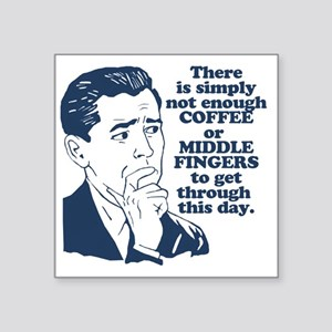"Coffee And The Middle Finge Square Sticker 3"" x 3"""